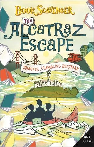 The Alcatraz Escape (Book Scavenger, Band 3)