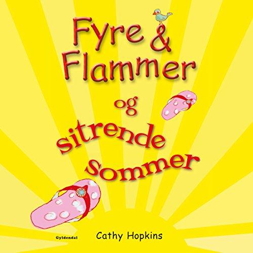 Fyre & Flammer og sitrende sommer (Fyre & Flammer 12) audiobook cover art