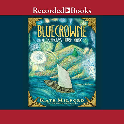 Bluecrowne     A Greenglass House Story              By:                                                                                                                                 Kate Milford                               Narrated by:                                                                                                                                 Liz Pearce                      Length: 7 hrs and 42 mins     Not rated yet     Overall 0.0
