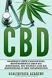 CBD: Handbuch über Cannabidiol, wissenswertes über die Dosierung, die Studien und die Anwendung in der Naturmedizin