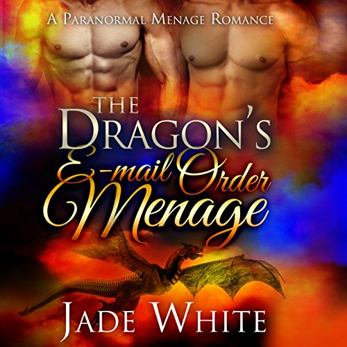The Dragon's E-Mail Order Menage audiobook cover art
