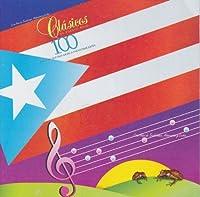 100 Anos De Nuestra Musica by Clasicos De Puerto R