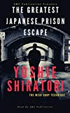 The Greatest Japanese Prison Escape : Yoshie Shiratori: Miso soup technique.