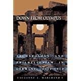 Down from Olympus: Archaeology and Philhellenism in Germany, 1750-1970 by Suzanne L. Marchand(2003-01-26)