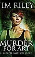 Murder For Art: Large Print Hardcover Edition