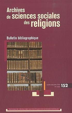 Archives de sciences sociales des religions, N° 152, Octobre-Déce :