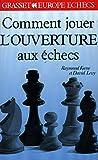 Comment jouer l'ouverture aux échecs
