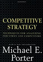 Competitive Strategy: Techniques for Analyzing Industries and Competitors Book PDF