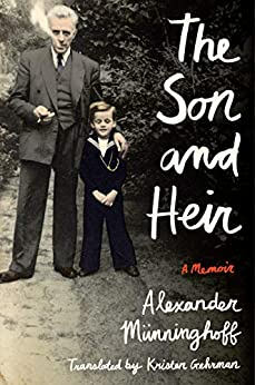 The Son and Heir: A Memoir (English Edition) por [Alexander Münninghoff, Kristen Gehrman]