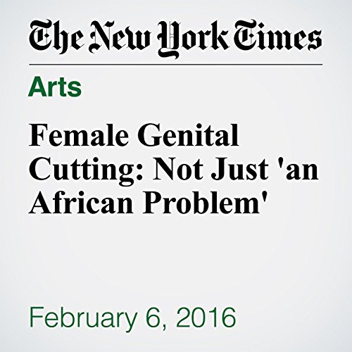 Female Genital Cutting: Not Just 'an African Problem' audiobook cover art