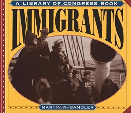 Immigrants (A Library of Congress Book) by Martin W. Sandler (1995-02-28)
