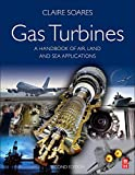 Gas Turbines: A Handbook of Air, Land and Sea Applications