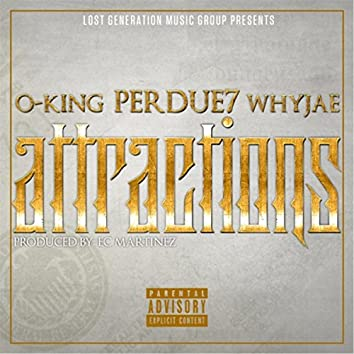 Attractions (feat. O-King & Whyjae)