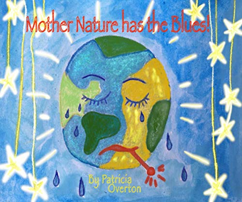 Compare Textbook Prices for Mother Nature has the BLUES  ISBN 9798679631588 by Overton, Patricia