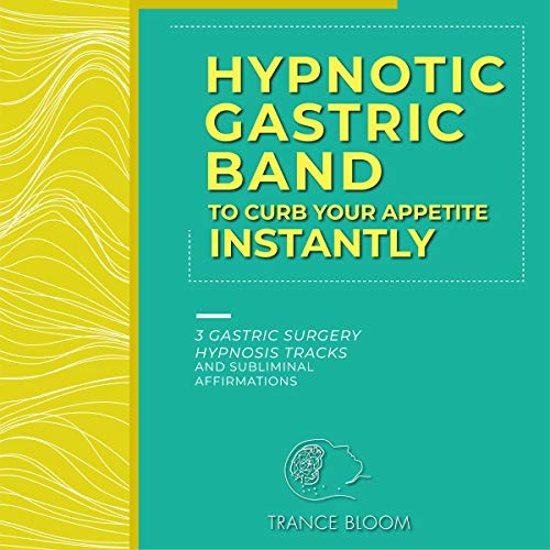 Hypnotic Gastric Band to Curb Your Appetite Instantly cover art