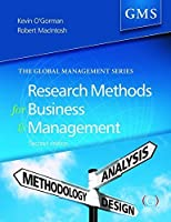 Research Methods for Business and Management: A Guide to Writing Your Dissertation (Global Management Series) by Kevin O'Gorman Robert MacIntosh(2015-09-30)