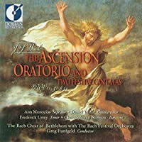 ASCENSION ORATORIO AND TWO FESTIVE CANTATAS (BWV 11, 51 & 34)