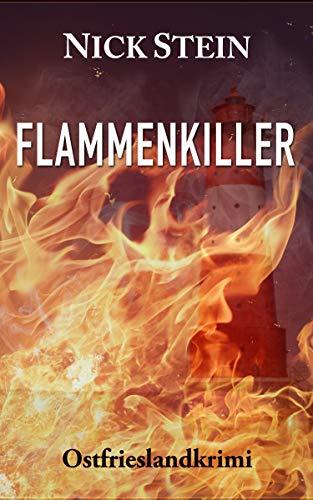 FLAMMENKILLER: Ostfrieslandkrimi (Lukas-Jansen-Reihe 7)