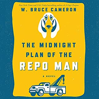 The Midnight Plan of the Repo Man     Book 1 of the Repo Man Series              Written by:                                                                                                                                 W. Bruce Cameron                               Narrated by:                                                                                                                                 George K. Wilson                      Length: 11 hrs and 15 mins     1 rating     Overall 5.0