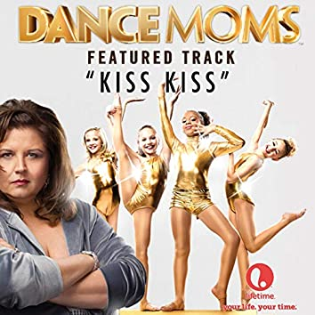 """Kiss Kiss (From """"Dance Moms"""")"""