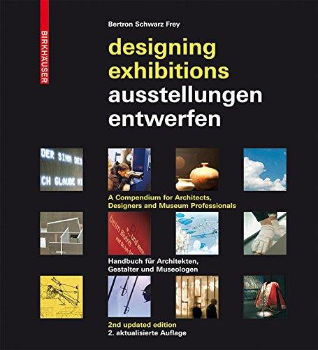 Ausstellungen entwerfen – Designing Exhibitions: Kompendium für Architekten, Gestalter und Museologen – A Compendium for Architects, Designers and Museum Professionals