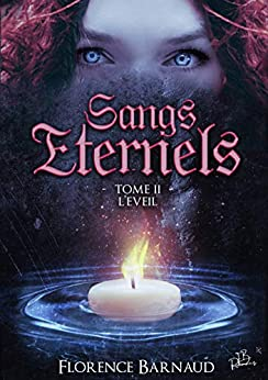 Sangs Éternels - Tome 2: L'Eveil (Saga bit lit) (Sangs Eternels) par [Florence BARNAUD]