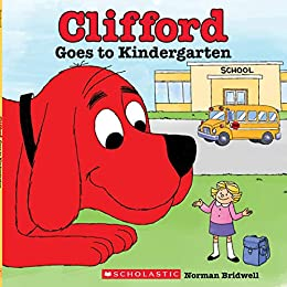 Clifford Goes to Kindergarten by [Norman Bridwell]