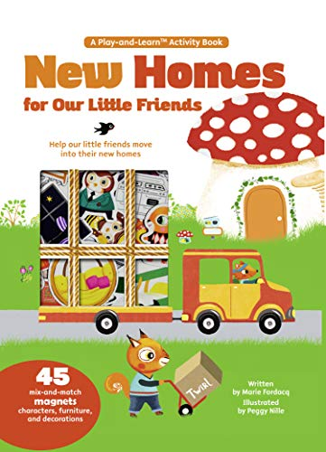 New Homes For Little Friends Play-And-Learn: Help our little friends move into their new homes.: 45 Mix-And-Match Magnets of Characters, Furniture, and Decorations (A Play-and-Learn Activity Book)
