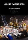 Drogas y Adicciones, medicamentos y otras sustancias