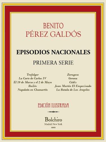 Episodios Nacionales- Primera serie completa [Illustrated] [Annotated]