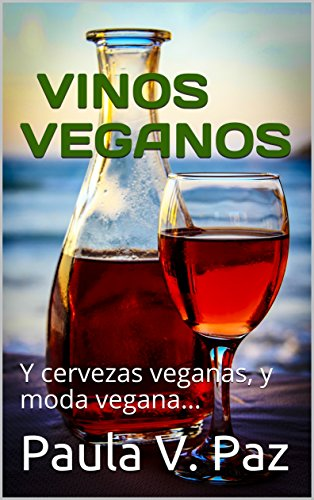 Vinos Veganos: Y cervezas veganas, y moda vegana...