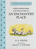Christopher Robin and Pooh Come to an Enchanted Place (Winnie-the-Pooh story books)