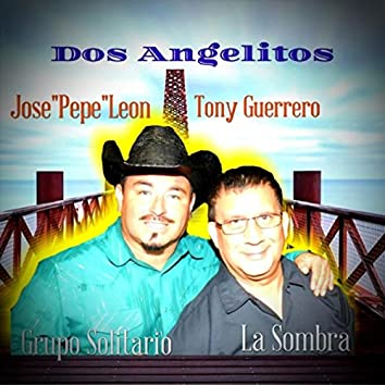 Dos Angelitos (feat. Tony Guerrero)