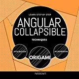 Learn Step By Step Angular Collapsible Techniques: Integration, Origami, Multidimensional