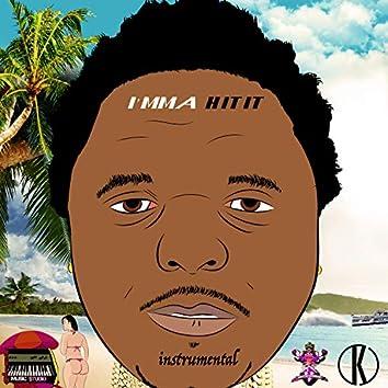 Imma Hit It