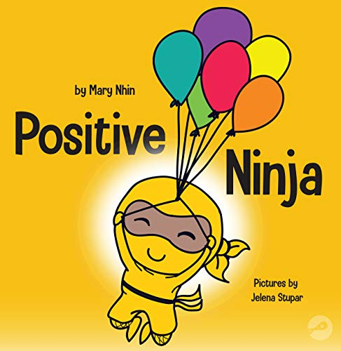 Positive Ninja: A Children's Book About Mindfulness and Managing Negative Emotions and Feelings (N