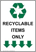 Recyclable Items Only Safety Sign, White 14x10 in. Aluminum for Recycling/Trash/Conserve by ComplianceSigns