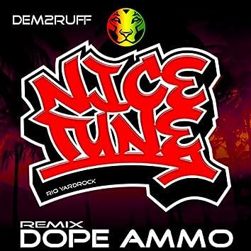 Nice Tune (Dope Ammo Remix)