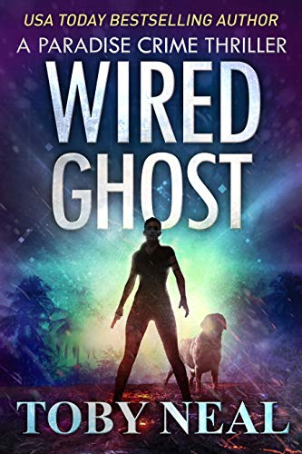 Wired Ghost by Toby Neal ebook deal