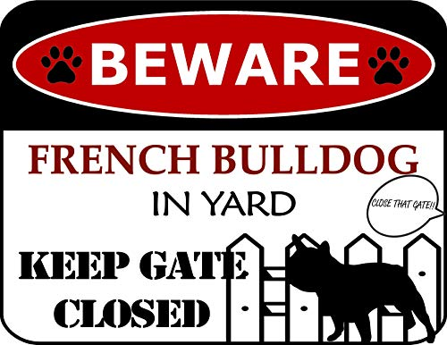 Beware French Bulldog in Yard Keep Gate Closed Laminated Dog Sign SP4581 Signs Yard Outdoor Indoor mutt gate Guard Don't Beware Dog Fence Warning Stop Trespass Keep Out trespassing Protected