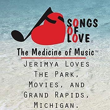 Jerimya Loves the Park, Movies, and Grand Rapids, Michigan.