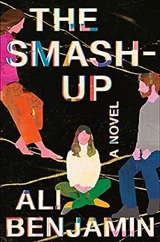The Smash-Up: A Novel by [Ali Benjamin]
