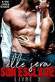 Elle Sera Son Esclave (Livre 3): Trilogie Érotique / New Adulte (French Edition)