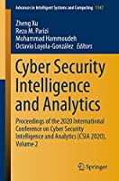 Cyber Security Intelligence and Analytics: Proceedings of the 2020 International Conference on Cyber Security Intelligence and Analytics (CSIA 2020), Volume 2 (Advances in Intelligent Systems and Computing (1147))