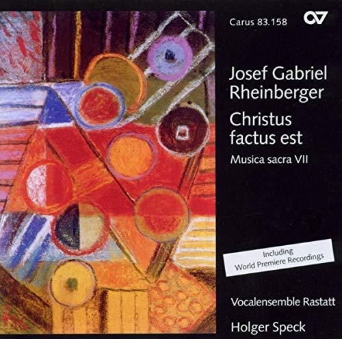 Josef Gabriel Rheinberger: Christus factus est (Musica Sacra VII)