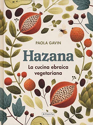 Hazana. La cucina ebraica vegetariana