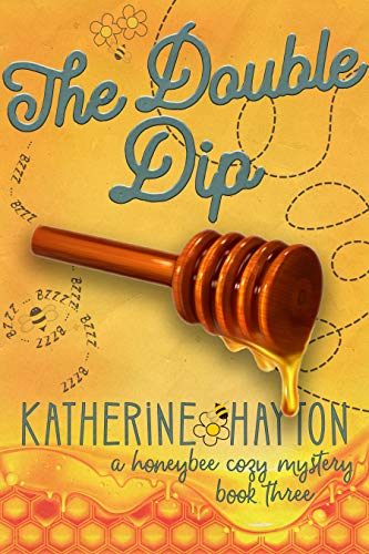 The Double Dip (The Honeybee Mysteries Book 3) (English Edition)