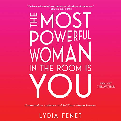 The Most Powerful Woman in the Room Is You     Command an Audience and Sell Your Way to Success              By:                                                                                                                                 Lydia Fenet                               Narrated by:                                                                                                                                 Lydia Fenet                      Length: 6 hrs and 56 mins     1 rating     Overall 1.0