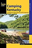 Camping Kentucky: A Comprehensive Guide to Public Tent and RV Campgrounds (State Camping Series)