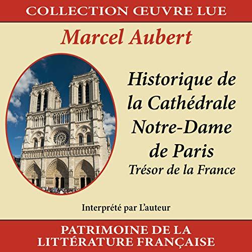 Collection oeuvre lue - Historique de la Cathédrale Notre-Dame de Paris
